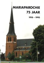 Mariaparochie 75 jaar 1918-1993