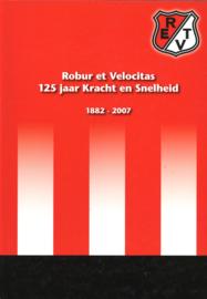 Robur et Velocitas - 125 jaar Kracht en snelheid 1882-2007