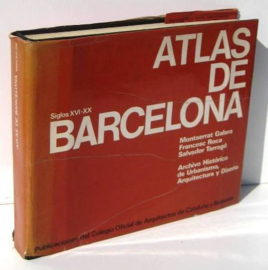 Atlas de Barcelona - Siglos XVI-XX