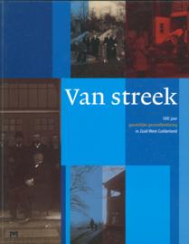 Van streek - 100 jaar geestelijke gezondheidszorg in Zuid-WestGelderland (2e-hands)