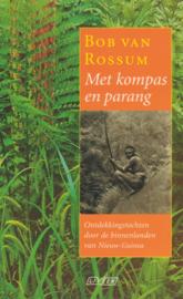 Met kompas en parang - Ontdekkingstochten door de binnenlanden van Nieuw-Guinea (2e-hands)