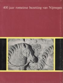 400 Jaar Romeinse bezetting van Nijmegen (2e-hands)