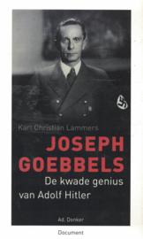 Joseph Goebbels - De kwade genius van Adolf Hitler