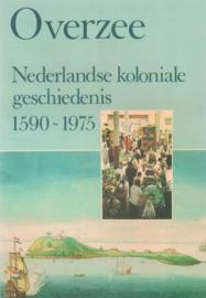 Overzee - Nederlandse koloniale geschiedenis 1590-1975