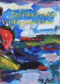 Eef van Brakel - Vijftig jaar kleur (2e-hands)