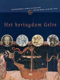 Het Hertogdom Gelre - Geschiedenis, kunst en cultuur tussen Maas, Rijn en IJssel