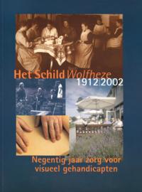 Het Schild Wolfheze 1912-2002 (2e-hands)