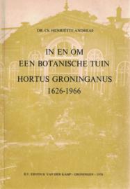 In en om een botanische tuin - Hortus Groninganus 1626-1966
