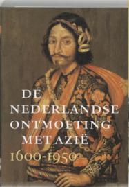 De Nederlandse ontmoeting met Azië 1600-1950