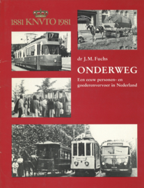 Onderweg - Een eeuw personen- en goederenvervoer in Nederland