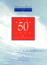 Marinierskapel der Koninklijke Marine - 50 jaar toonaangevend