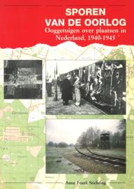 Sporen van de oorlog - Ooggetuigen over plaatsen in Nederland 1940-1945
