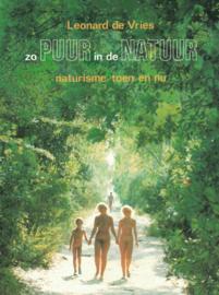 zo PUUR in de NATUUR - Naturisme toen en nu