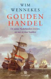 Gouden handel - De eerste Nederlanders overzee, en wat zij daar haalden