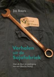 Verhalen uit de Sojafabriek - Over de bloei en ondergang van een Utrechts bedrijf