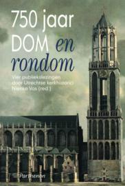 750 Jaar Dom en rondom - Vier publiekslezingen door Utrechtse kerkhistorici