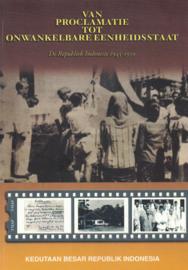 Van proclamatie tot onwankelbare eenheidsstaat - De Republiek Indonesië 1945-1950