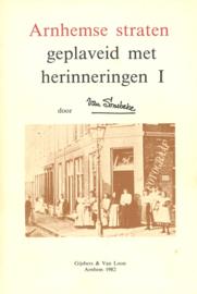 Arnhemse straten geplaveid met herinneringen deel I