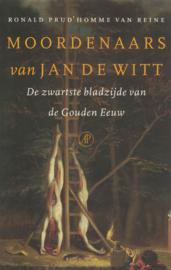 Moordenaars van Jan de Witt - De zwartste bladzijde van de Gouden Eeuw