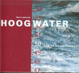 Hoogwater - 50 jaar na de watersnoodramp (2e-hands)