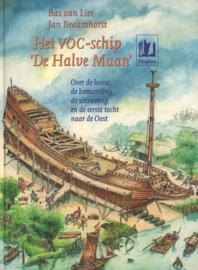 Het VOC-schip 'De Halve Maan' - Over de bouw, de bemanning, de uitrusting en de eerste tocht naar de oost