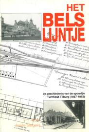 Het Bels Lijntje - De geschiedenis van de spoorlijn Turnhout-Tilburg 1867-1992