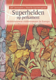 Superhelden op perkament - Middeleeuwse ridderromans in Europa