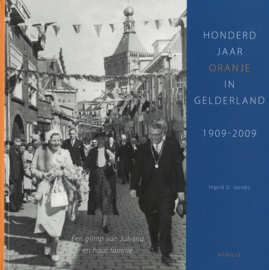 Honderd jaar Oranje in Gelderland 1909-2009