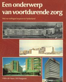 Een onderwerp van voortdurende zorg - Het na-oorlogse bouwen in Nederland