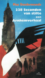228 Seconden van stilte - Een Arnhemverhaal