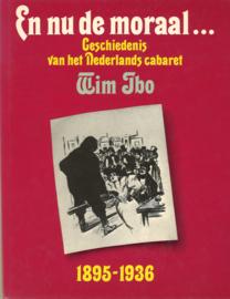 En nu de moraal - Geschiedenis van het Nederlands cabaret 1895-1936