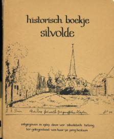 Historisch boekje Silvolde - Uitgegeven in 1969 door ''Silvoldsch Belang'' ter gelegenheid van haar 50-jarig bestaan