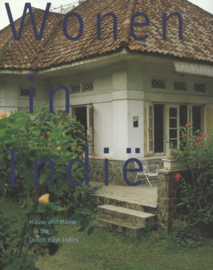 Wonen in Indië - House and Home in the Dutch East Indies