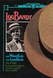 Lou Bandy - van Wandluis tot Landhuis