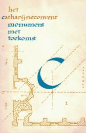 Het Catharijneconvent - Monument met toekomst