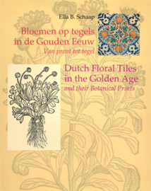 Bloemen op tegels in de Gouden Eeuw (2e-hands)
