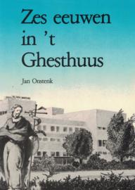 Zes eeuwen in 't Ghesthuus - Een historie van mensen rond Sint Jan