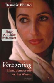 Verzoening - Islam, democratie en het Westen, het politieke testament van Benazir Bhutto