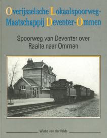 Overijsselsche Lokaalspoorweg-Maatschappij Deventer-Ommen - Spoorweg van Deventer over Raalte naar Ommen