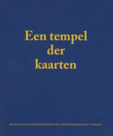 Een tempel der kaarten - Negentig jaar geografiebeoefening aan de Universiteit Utrecht