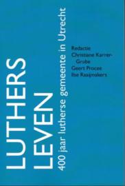 Luthers leven - 400 jaar lutherse gemeente in Utrecht
