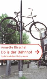 Do is der Bahnhof - Nederland door Duitse ogen