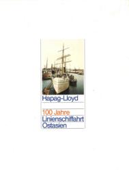 Hapag-Lloyd - 100 Jahre Linienschiffahrt Ostasien