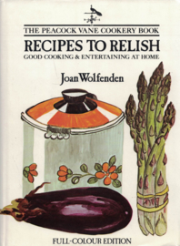 Recipes to Relish - Good Coocking & Entertaining at Home