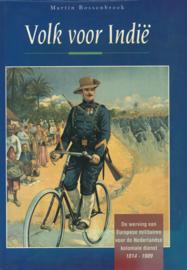 Volk voor Indië - De werving van Europese militairen voor de Nederlandse koloniale dienst 1814-1909