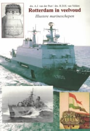 Rotterdam in veelvoud - Illustere marineschepen