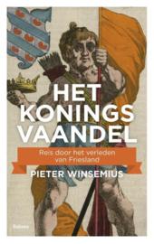 Het koningsvaandel - Reis door het verleden van Friesland
