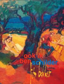 Jits Bakker - Ook ik ben schilder