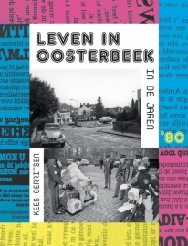 Leven in Oosterbeek in de jaren '80 (als nieuw)