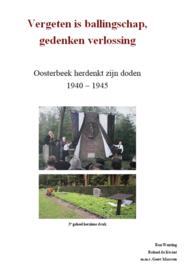 Vergeten is ballingschap, gedenken verlossing - Oosterbeek herdenkt zijn doden 1940-1945 (NIEUW)